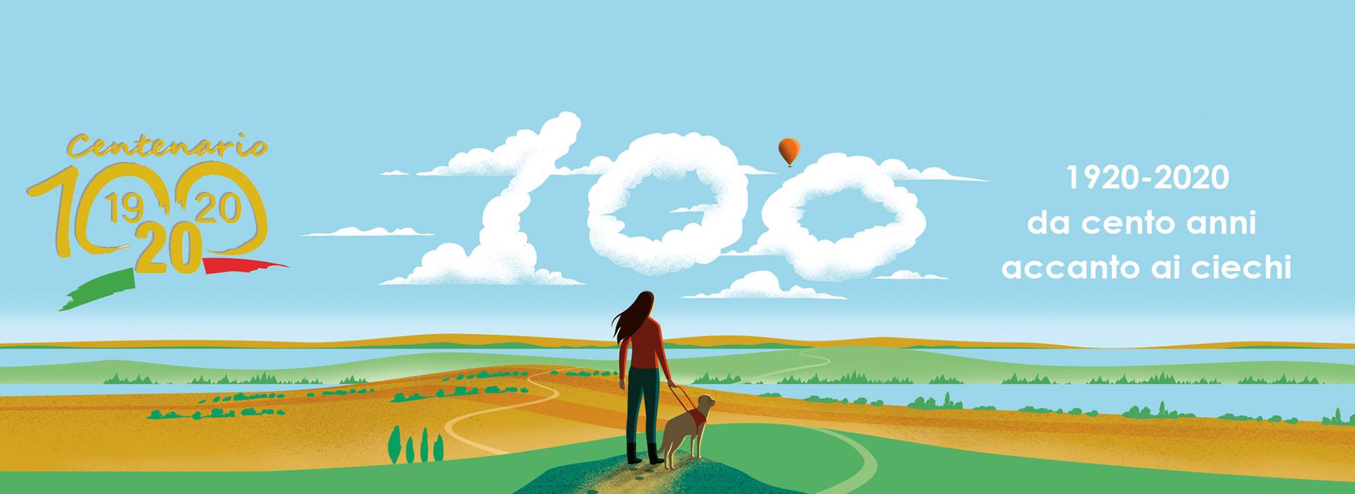 Immagine grafica di donna di spalle con cane guida immersata in un paesaggio collinare. Ai lati Logo dell'Unione italiana ciechie e ipovedenti e del Centenario dell'Associazione